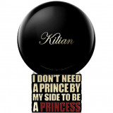 I Don't Need A Prince By My Side To Be A Princess  фото